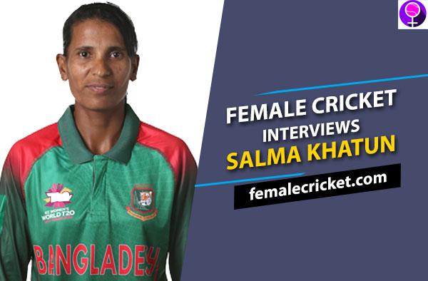 Salma Khatun Interview Bangladesh Cricket