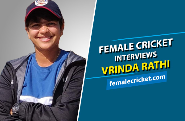 Female Cricket interviews Vrinda Rathi
