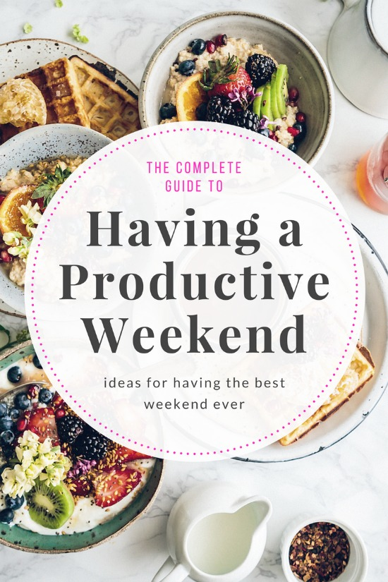 The Complete Guide to Having a Productive Weekend