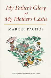 My Father's Glory and My Mother's Castle by Marcel Pagnol
