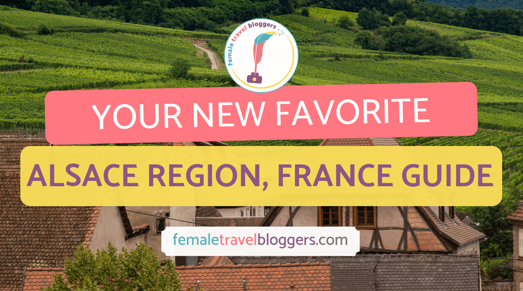 Locals Guide to the Alsace region, France