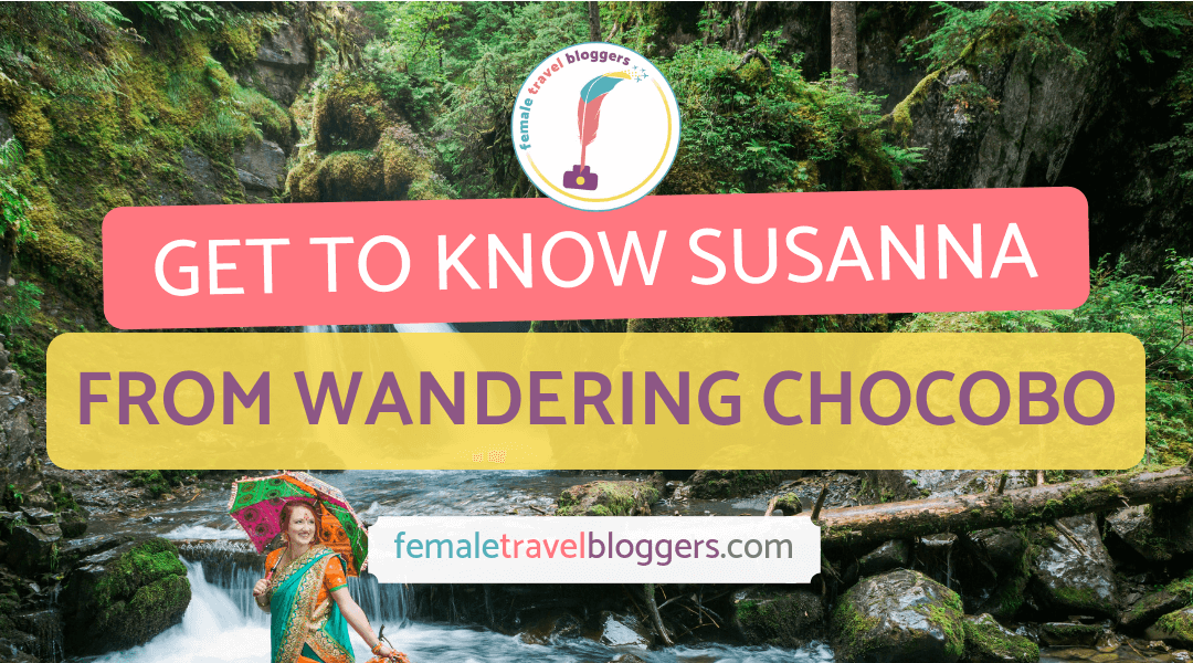 FTB Featured Blogger – Susanna Kelly: Wandering Chocobo