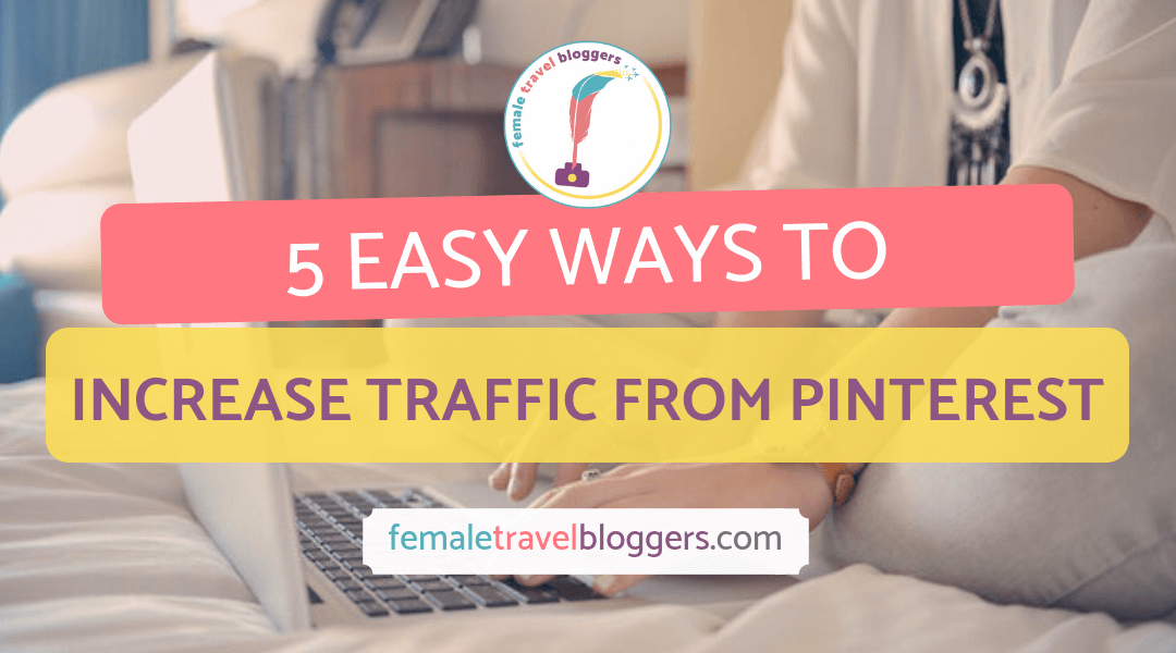 5 Ways to Increase Pinterest Traffic