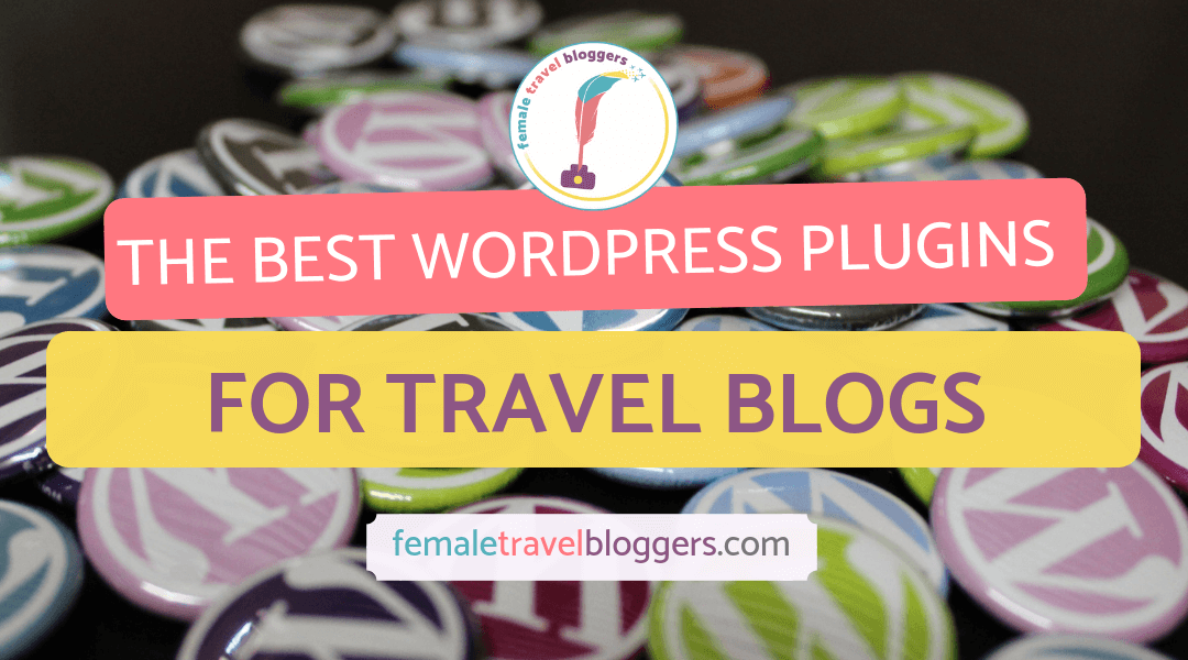 The Best WordPress Plugins For Blogs