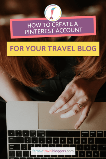 Are you wondering how to start a Pinterest account for your blog? We will show you how to create a Pinterest account for your travel blog including setting up your Pinterest account, writing your Pinterest bio, enabling rich pins, claiming your website on Pinterest and much more. Come check it out and save it to your blogging board so you can find it later. #Pinterest #femaletravelbloggers #travelblogger