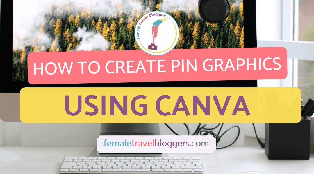 How to Create Pinterest Graphics Using Canva