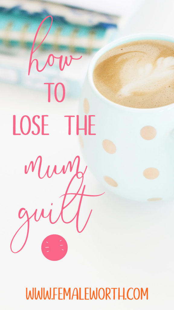 how to lose the mom guilt