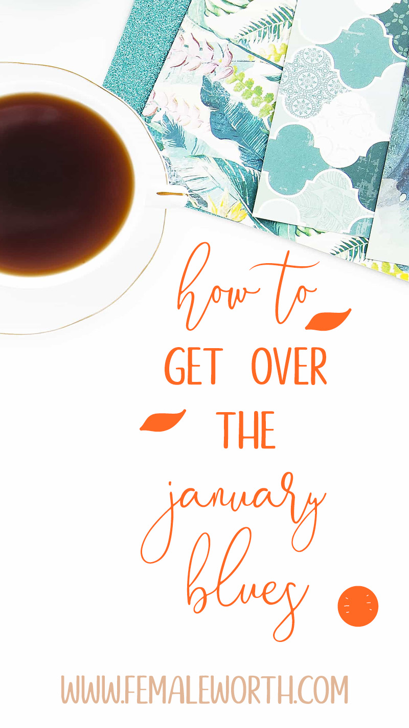 how to get over the january blues