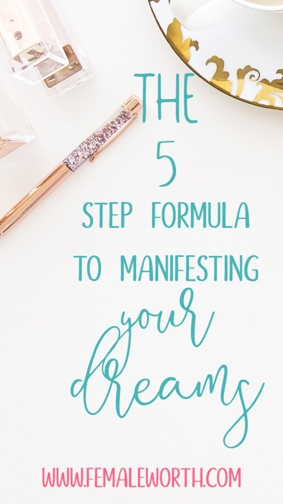 The 5 Step Formula To Manifesting Your Dreams