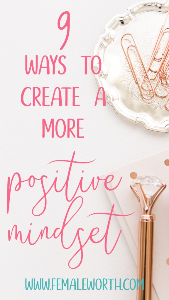 9 ways to create a more positive mindset