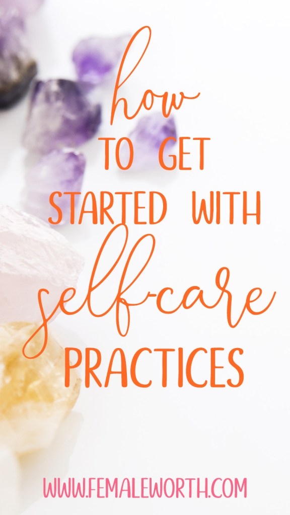 How To Get Started With Self-Care Practices