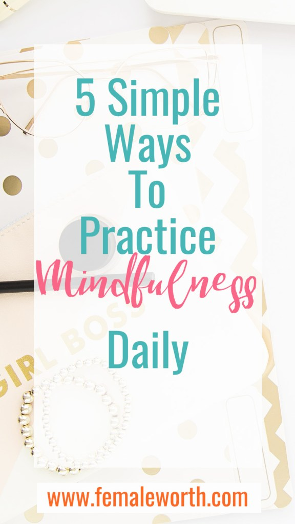 5 Simple Ways to Practice Mindfulness Daily