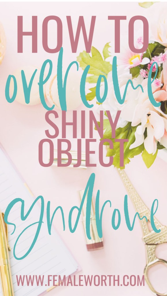 how to overcome shiny object syndrome