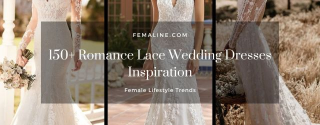 150 romance lace wedding dresses inspiration