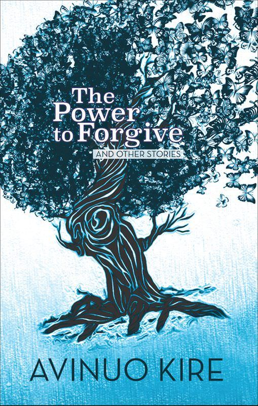 avinuo kire the power to forgive and other stories