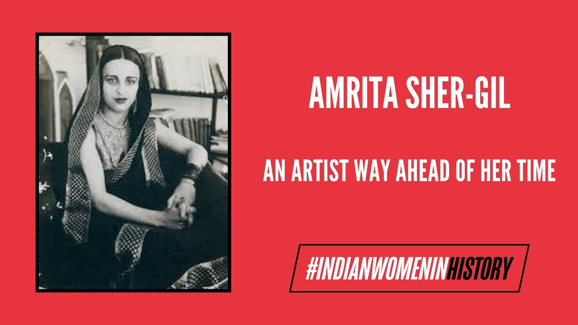 Life of Amrita Sher-Gil: An Artist Way Ahead Of Her Time | #IndianWomenInHistory