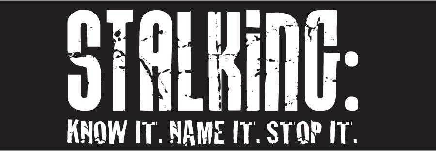 Stalking: Know It Name It Stop It