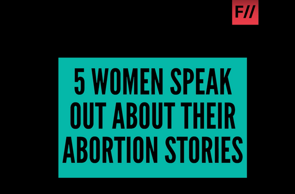 Watch: Women Tell Their Abortion Stories