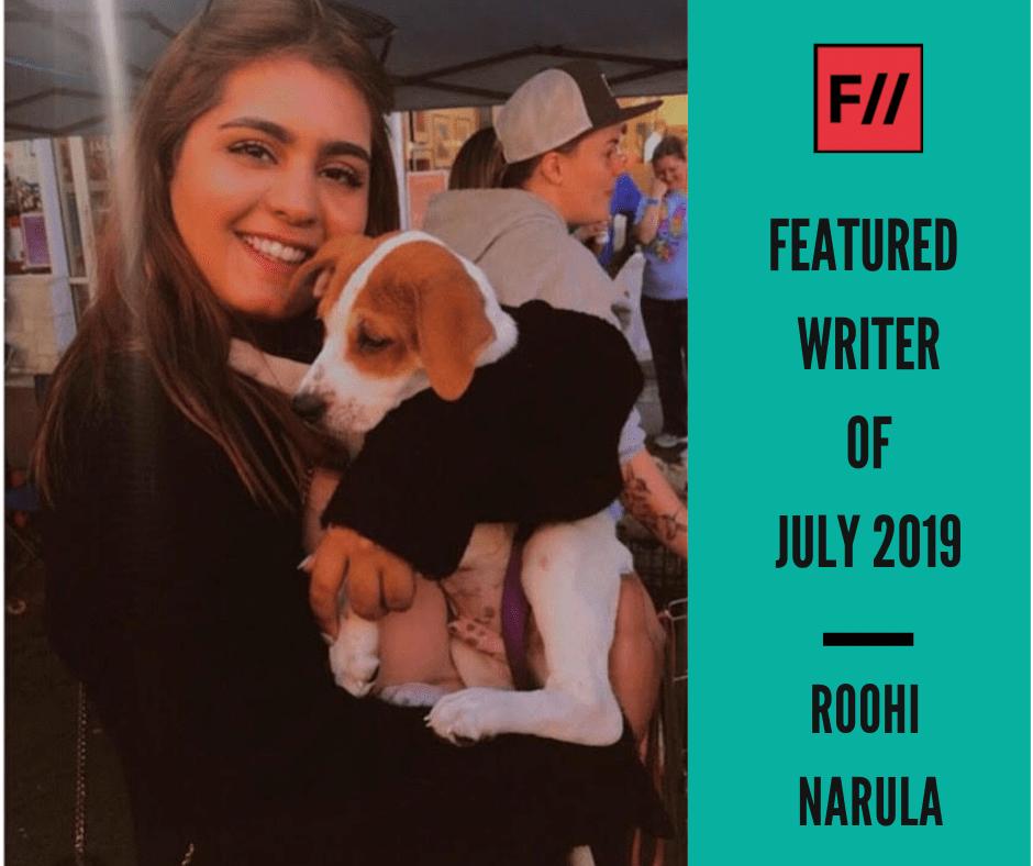 Meet Roohi Narula – FII's Featured Writer Of July 2019