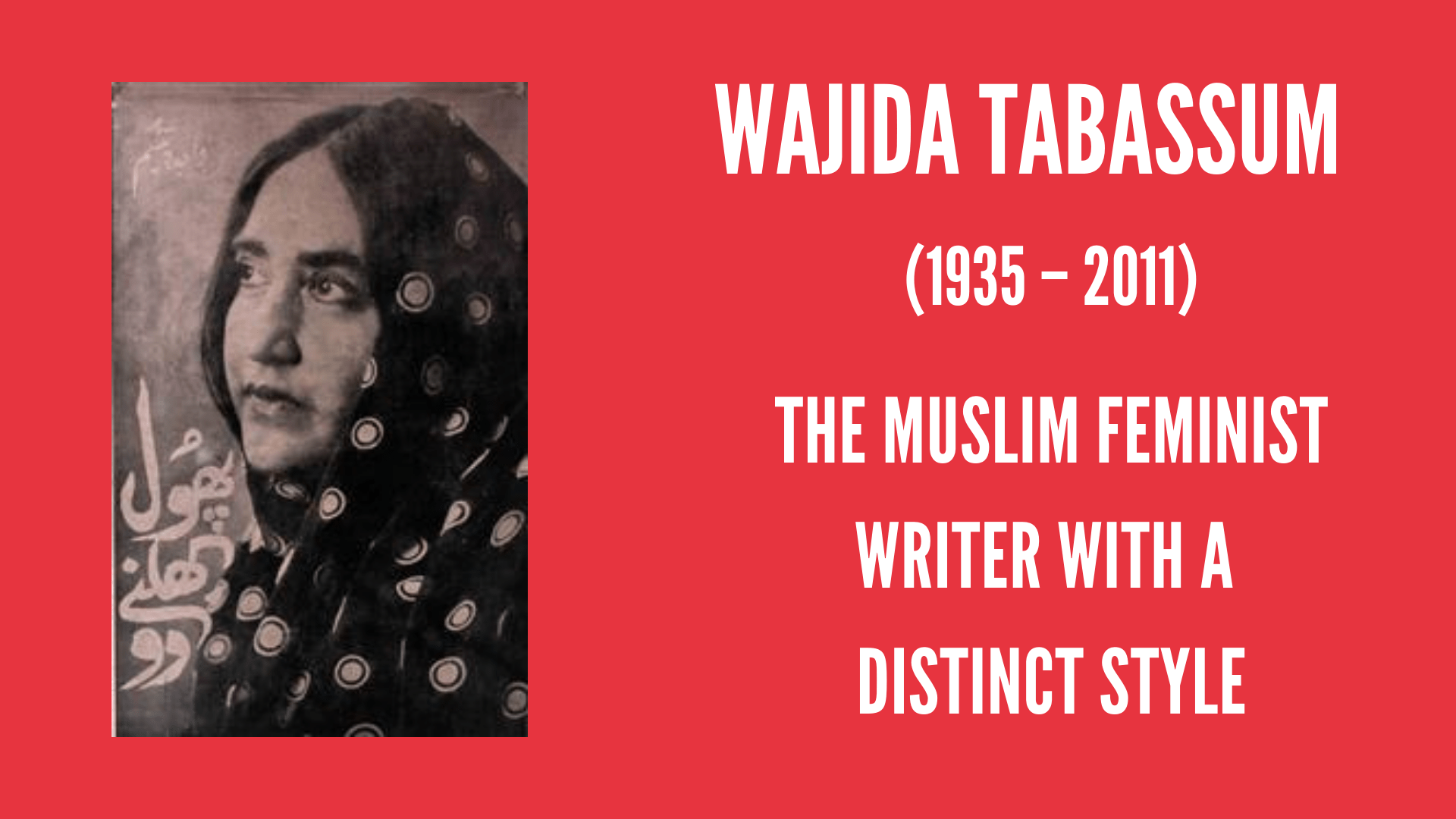 Wajida Tabassum: The Muslim Feminist Writer With A Distinct Style| #IndianWomenInHistory