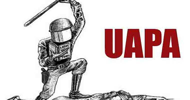 Why Should We Fear The Implementation Of The UAPA Bill?