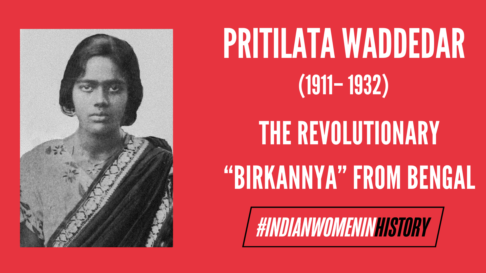 "Pritilata Waddedar: The Revolutionary ""Birkannya"" From Bengal