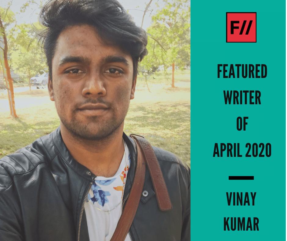 Meet Vinay Kumar – FII's Featured Writer Of April 2020