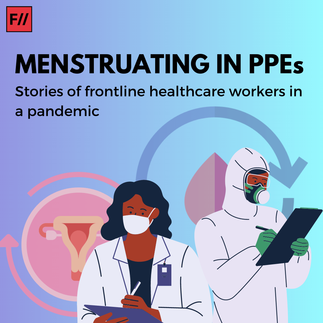 Menstruating in PPEs: Stories of Frontline Healthcare Workers