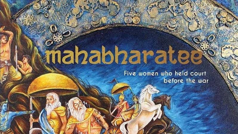 MAHABHARTEE - FIVE WOMEN WHO HELD COURT BEFORE THE WAR