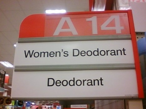 Because everyone knows that deodorant exists just for men. Men are the norm. Women are the after thought.