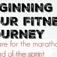 Beginning Your Fitness Journey: Prepare for the Marathon this Time, Instead of the Sprint