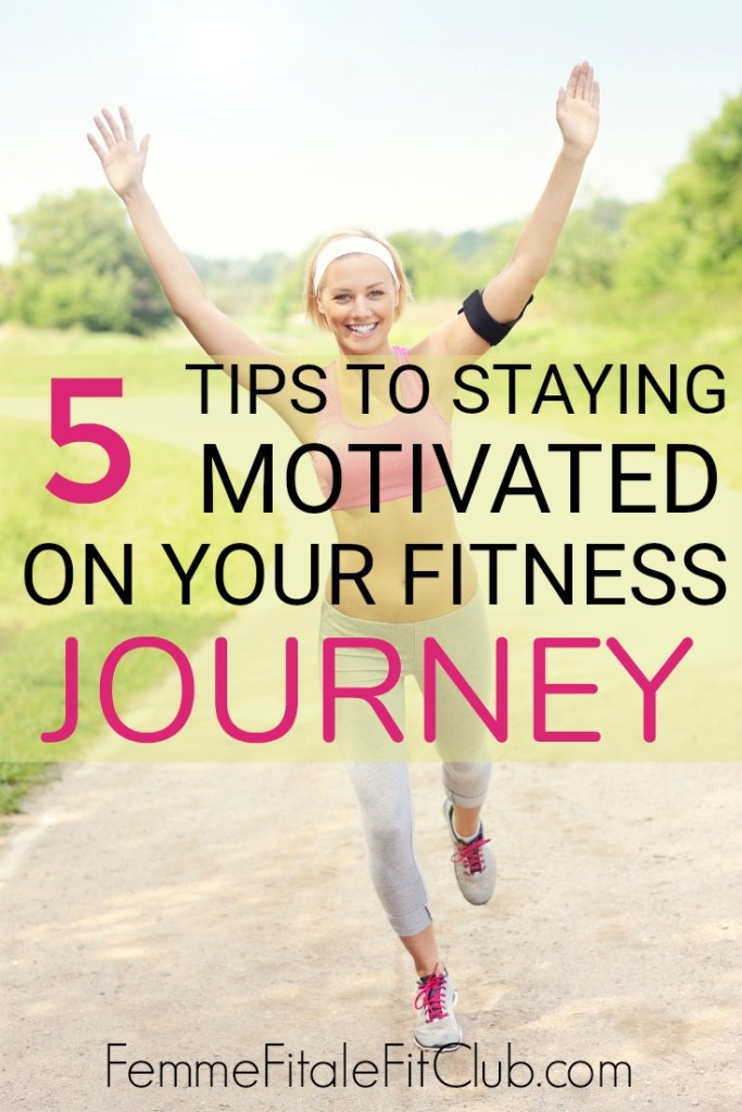 5 Tips to Stay Motivated On Your Fitness Journey #fitnessjourney #weightlosstips #weightlossjourney #fatlosstips #fatloss #fitness