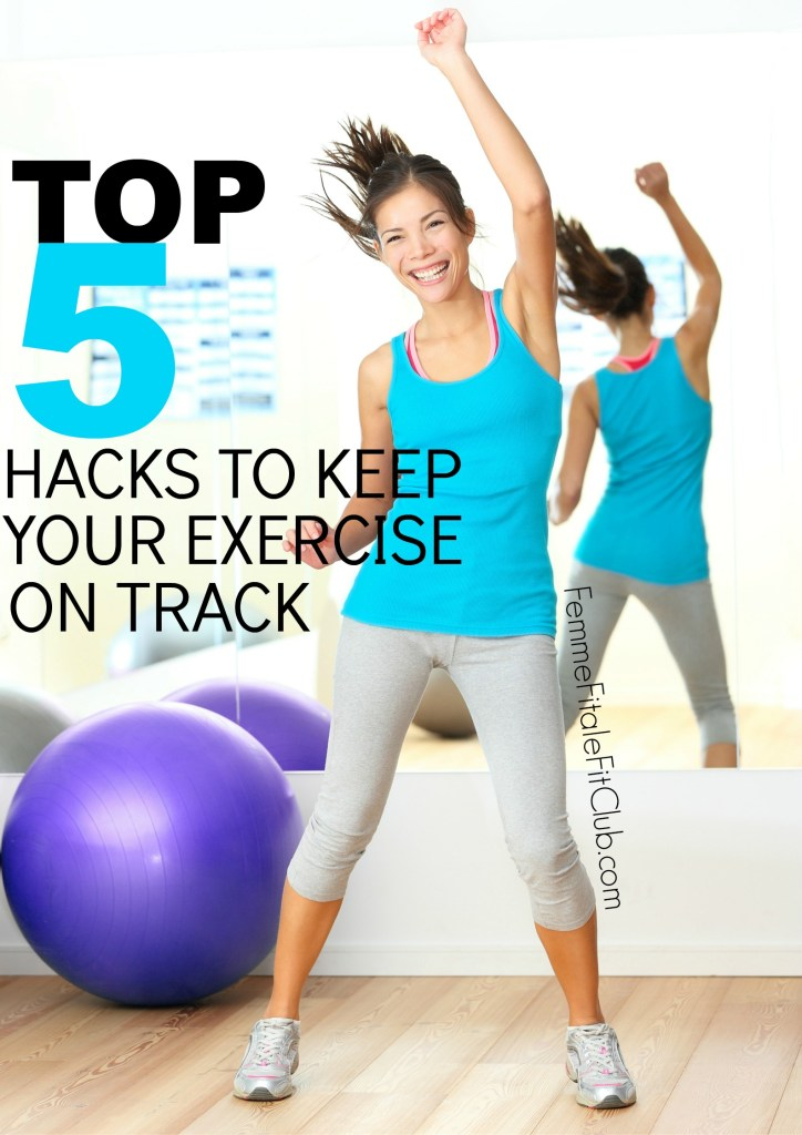 Top 5 Hacks To Keep Your Exercise On Track