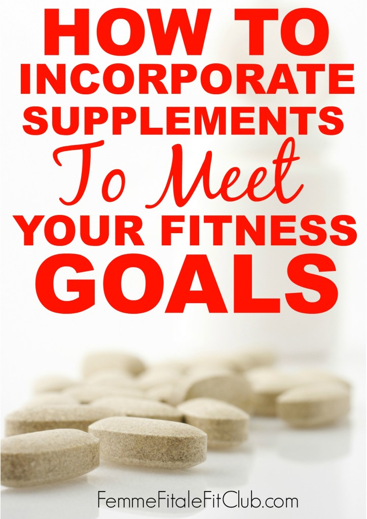 How to incorporate supplements to meet your fitness goals