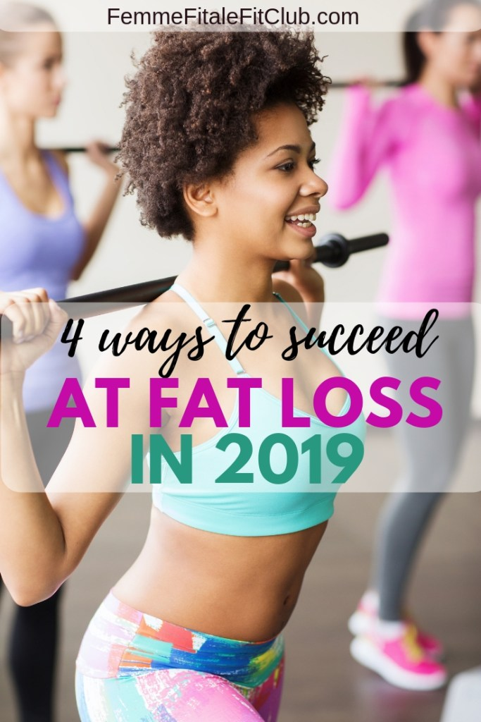 Smash your weight loss and fitness goals for good by following these 4 bone fide tips to succeed at fat loss in 2019. #fatloss #weightloss #newyearsresolution #fittip #fitnesstips #healthtips #exercise #workout #getfit #healthy #weightlossforwomen #womenshealth