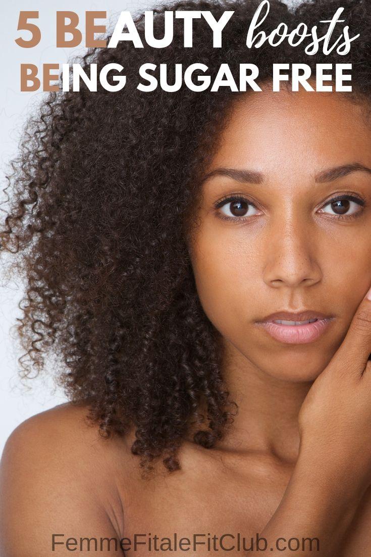 5 beauty boosts being sugar free #nosugar #detox #sugardetox #sugarbabe #reducesugarintake