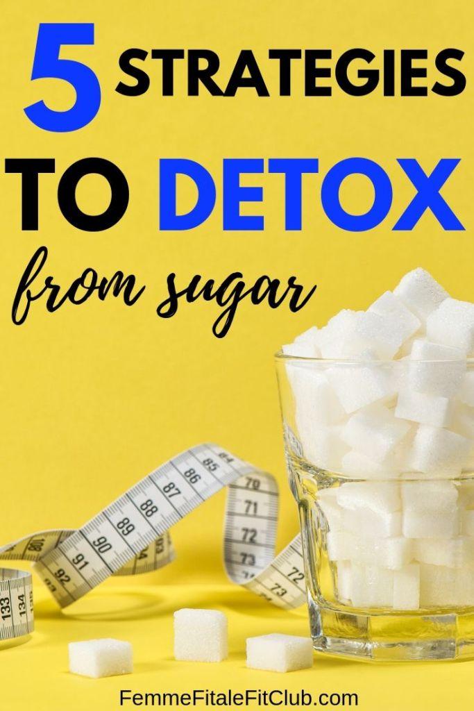5 strategies to detox from sugar #nosugar #detox #sugardetox #sugarbabe #reducesugarintake #sugarfree #sugarfreedetox