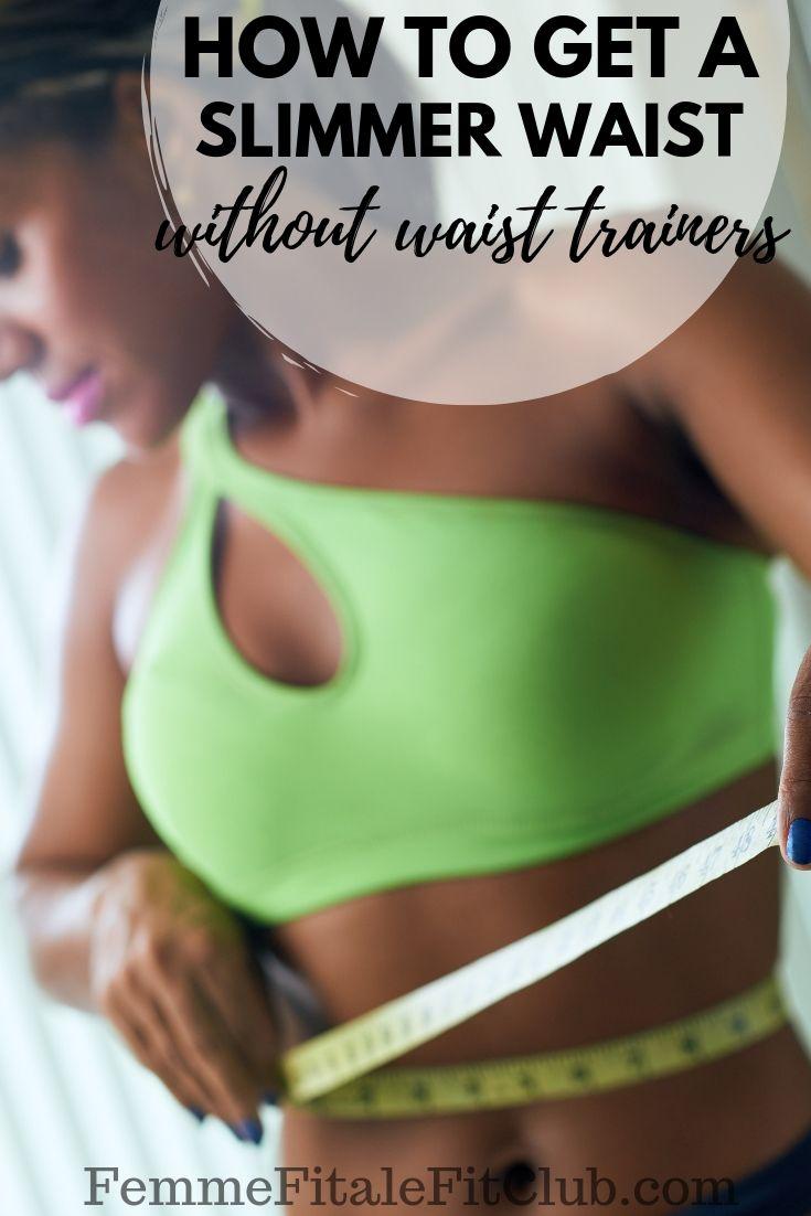 How To Get A Slimmer Waist Without Waist Trainers #waisttrainer #waisttrainerresults #snatchedwaist #slimwaist #smallwaist