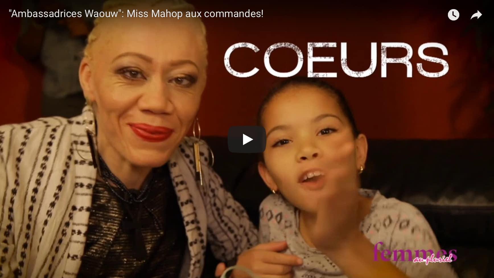 « Ambassadrices Waouw » : Miss Mahop aux commandes !