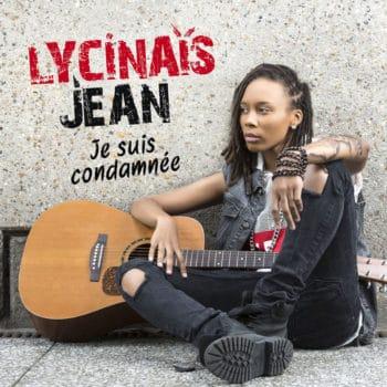 1st album Lycinaïs JEAN - Je suis Condamnée