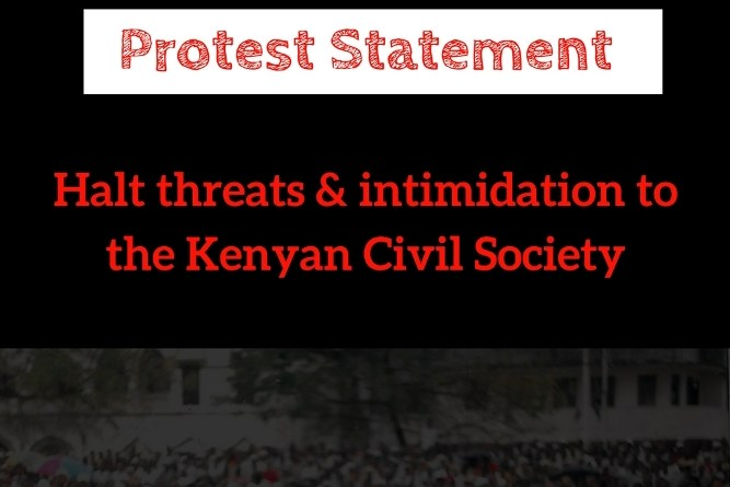 Halt threats & intimidation to the Kenyan Civil Society