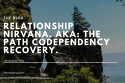 Codependence recovery_ relationship nirvana. The FemStrong Blog