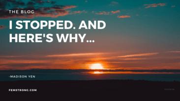 I stopped...