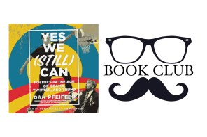 Yes We (Still) Can - Dan Pfeiffer book review