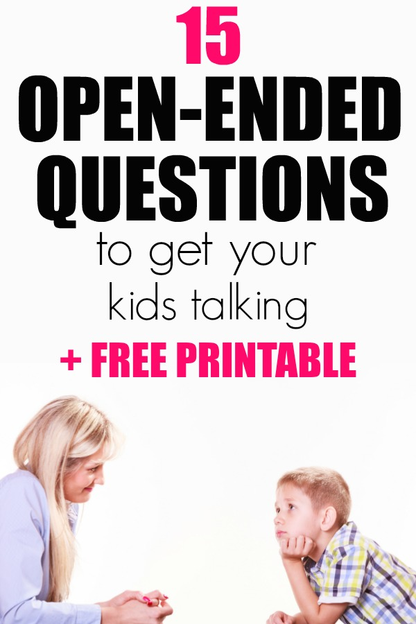 15 Open Ended Questions For Kids to Get Them Talking   Questions for Kids   Open Ended Questions   Questions for After School   Get Kids Talking   Free Printable