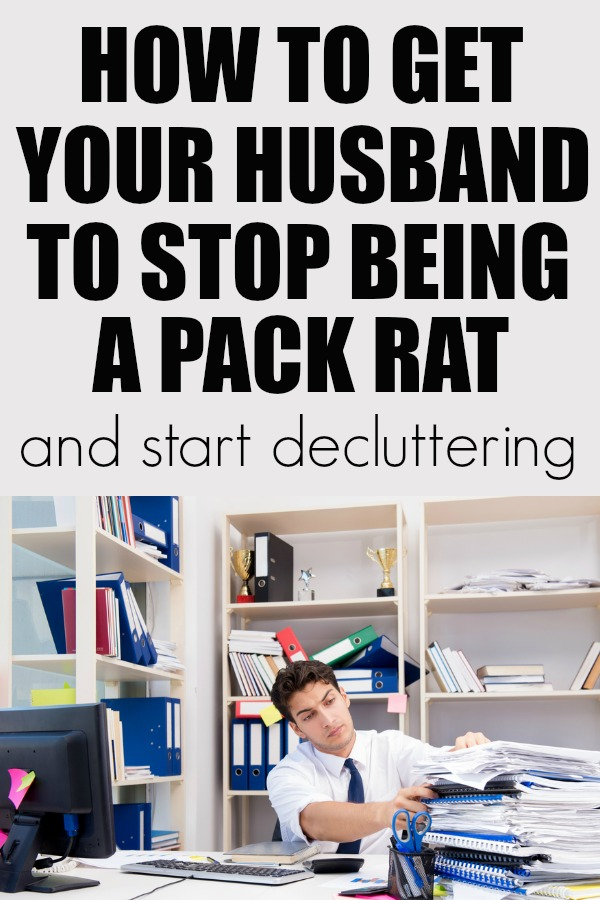 Tips to Get your Pack Rat to Start Decluttering   clutter   declutter   #decluttering #declutter #organization