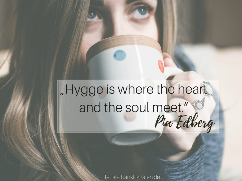 """""""Hygge is where the heart and the soul meet."""""""