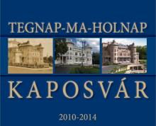 Kaposvár Tegnap-ma-holnap 2014