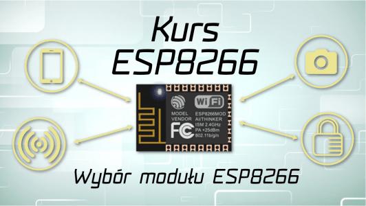 Kurs ESP8266 #2: Jakie wybrać ESP8266 ?