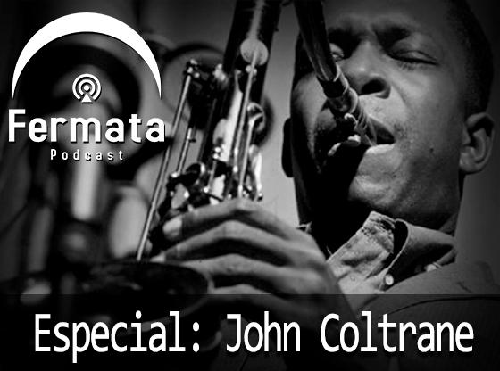 Vitrine 560x416 01 - Fermata Podcast #30 Disc 1 – Especial: John Coltrane